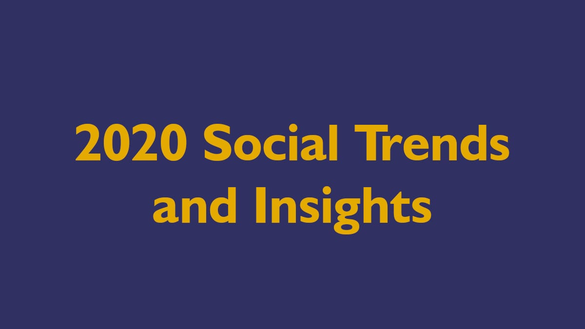 2020 Social Trends and Insights